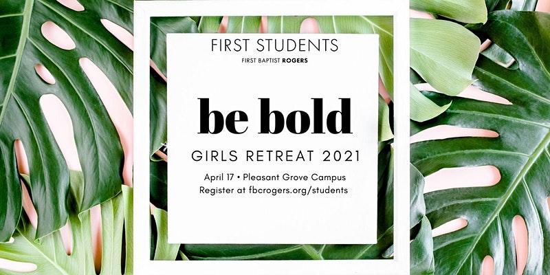 Be Bold Girls Retreat