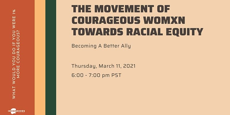 The Movement of Courageous Womxn Towards Racial Equity