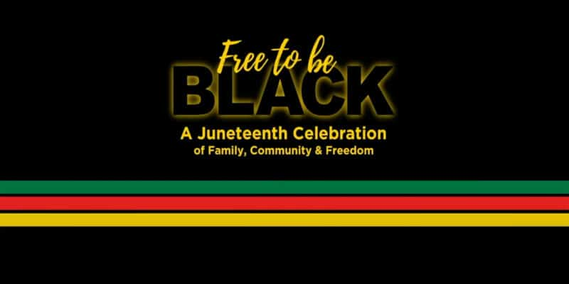 Free to be Black - A Juneteenth Celebration